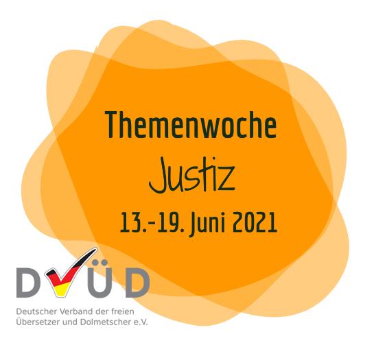 Grafik: Themenwoche Justiz des DVÜD, 13. - 19. Juni 2021
